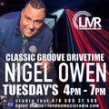 NIGEL OWEN / 24/11/2020 / CLASSIC GROOVE DRIVE TIME / LMR RADIO UK / www.londonmusicradio.com