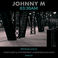 03:30 AM Series - Part 01   Deep & Atmospheric Underground Music   DEM Radio Podcast