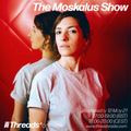 The Moskalus Show - (Threads*OSTRAVA) - 12-May-21