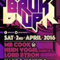 Bruk Up 2nd April Mr Cook & Lord Byron with Heidi Vogel (Vocals)