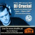 DJ Crucial - Live On Shed FM - www.shedfm.uk - 29/01/2021