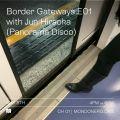 BORDER GATEWAYS E01 w/ JUN HIRAOKA - 8th May, 2021
