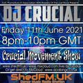 DJ Crucial - Crucial Movement Show - Shed FM - www.shedfm.uk - 11/06/2021