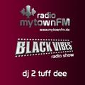 mytownFM Black Vibes Show mit DJ 2 Tuff Dee