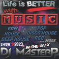 DJ MasterP Life is BETTER with MUSIC (Session 20223)