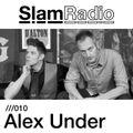 Slam Radio - 010 Alex Under