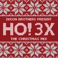 DIXON BROTHERS PRESENT: HO! 3X