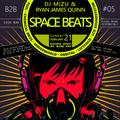 Space Beats - Mizu & Ryan James Quinn - B2B #05