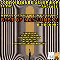 Connoisseurs Of Hip Hop Podcast Ep110 Best Of May June