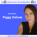 PEGGY DELUXE > Guest-Mix >> Electronic-DJ-Collective <<