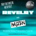 REVELRY - Episode 09 ft. Kaizen