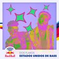 Dos Flakos - Estados Unidos de Bass