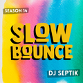 SlowBounce Brand New with Dj Septik   Dancehall, Moombahton, Reggae   Episode 30