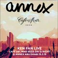 Ken Fan Live @ Annex Abu Dhabi 15.3.19 - Café del Mar Ibiza Day & Night Event (Day Mix)