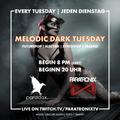 Melodic Dark Tuesday Upload 023 - 28.09.21 (recorded on ParatronixTV)