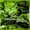 cyberland.radioshow.03.07.2021
