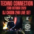 Techno Connection Friday 2hr Special - DJ CHOON LIVE