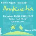 Steve Optix Presents Amkucha on Kane FM 103.7 - Week Sixty Eight