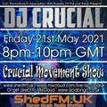 DJ Crucial - Crucial Movement Show - Shed FM - www.shedfm.uk - 21/05/2021