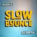 SlowBounce Brand New with Dj Septik   Dancehall, Moombahton, Reggae   Episode 29
