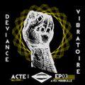 #Déviance Vibratoire sur Radio Station Essence avec Minibulle ACTI EP03 -18-06-20