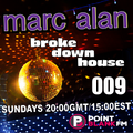 broke down house with marc alan 009 on PointBlank.FM, London UK - Sundays (02/14/2021)
