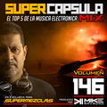 #SuperCapsulaMix - #Volumen 146 - by @DjMikeRaymond
