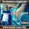 DJ Ragoza - 60 Minute House Mix (Summer 2020) (Explicit)