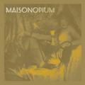 Maisonopium  [✻ 2009 - QMI.002]