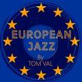 PODCAST EMISSION ELECTROPHONE :: EUROPEAN JAZZ BY TOM VAL