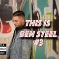 This is Ben Steel #3