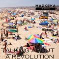 TALKING ABOUT A REVOLUTION - 05/08/2020 - MAZKEKA RADIO