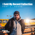 I Sold My Record Collection - House