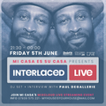 Interlaced Live - Paul Degallerie -  Recorded 5th June 2020