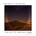 "Exclusive Guest Mix: ""Calm Pill 35: Deathless Slumber"" by Calm Pills [Ambient, Drone, Meditation]"