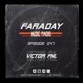 Faraday Music Radio w/ VICTOR FNL #047