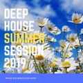 Deep House Summer Session 2019