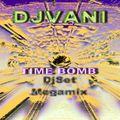 DJVANI-TIME BOMB(DjSetMegamix)