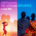 """Joints! presents """"The African Influence"""" - Global Afrobeat, Afrofunk, Afro Jazz & Soul - A Live Mix"""