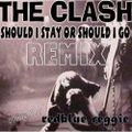 SHOULD I STAY OR SHOULD I GO remixedby reggie