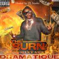 DraMatiQue - The Burn Mixtape { Hosted by DJ Smoke }