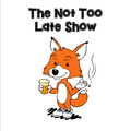 The Not Too Late Show - Episode 1
