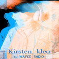 KIRSTEN KLEO for Waves Radio #4