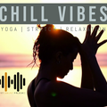 Chill Vibes (Yoga | Stretch | Relaxation)