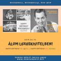 ÁLOM LUXUSKIVITELBEN 2019.03.14. Vendégek: Barcs Endre, és Bajnok Attila.