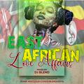 CHILL EAST AFRICAN LOVE (AFFAIRS OF HEART) - DJ BLEND , Top Kenya, Uganda, Tanzania love songs