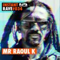 Mr Raoul K - Instant Rave #34 via Rave The Planet / Compost Special