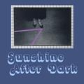 Sunshine After Dark 072 | Mar 76 New Releases - April 1, 2021