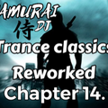 SamuraiDj. Trance classics Reworked. Chapter 14.