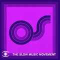 The Slow Music Movement Radio Show for Music For Dreams Radio #59